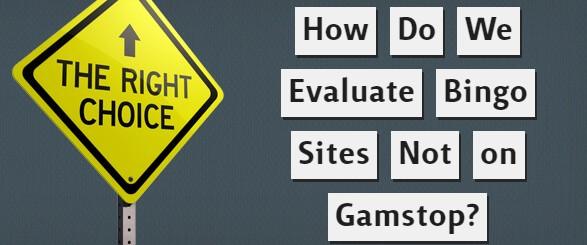 How Do We Evaluate Bingo Sites Not on Gamstop?